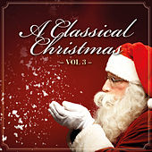 Play & Download A Classical Christmas, Vol. 3 by Various Artists | Napster
