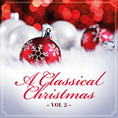 Play & Download A Classical Christmas, Vol. 2 by Various Artists | Napster
