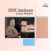 Play & Download Crazy Rhythm by Cliff Jackson | Napster