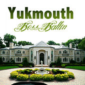 Play & Download Boss Ballin by Yukmouth | Napster
