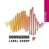 Three: Downunder Label Group by Various Artists