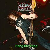 Hang the Pope by Nuclear Assault