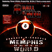 Play & Download Memphis Underworld Dragged-N-Chopped by 8Ball and MJG | Napster