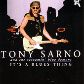 Play & Download It's A Blues Thing by Tony Sarno | Napster