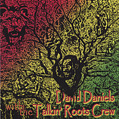 Play & Download David Daniels With The Talkin' Roots Crew -4:20 Report by David Daniels | Napster