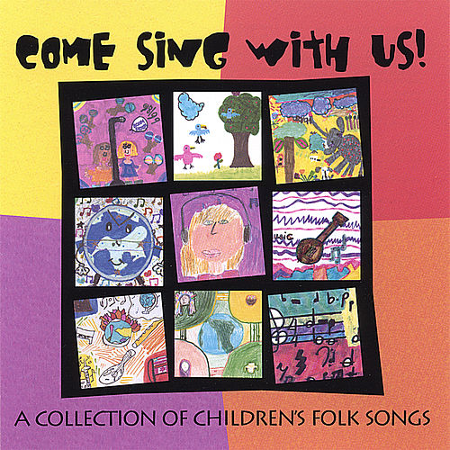 Play & Download Come Sing With Us! - A Collection Of Children's Folk Songs by Various Artists | Napster