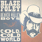 Play & Download Cold, Cold World by Blaze Foley | Napster
