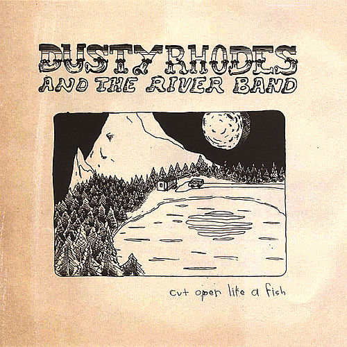 Cut Open Like A Fish by Dusty Rhodes and the River Band