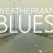 Weatherman Blues by Various Artists
