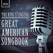 Play & Download Great American Songbook by King's Singers | Napster