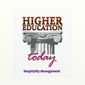 Higher Education Today: Hospitality Management by Steven Roy Goodman