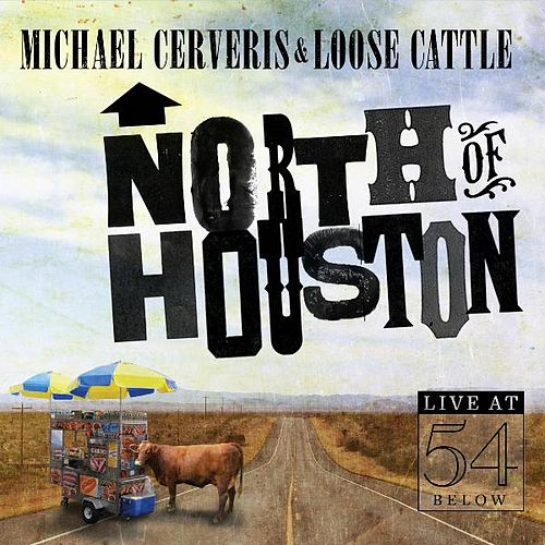Play & Download North of Houston: Live at 54 Below by Michael Cerveris | Napster