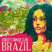 Street Corner Club: Brazil by Various Artists