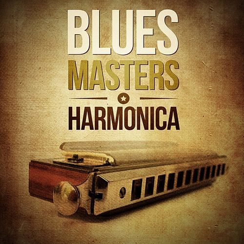 Play & Download Blues Masters: Harmonica by Various Artists | Napster