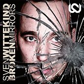 Play & Download Broken Mirrors by Sven Wittekind | Napster