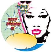 Play & Download Keep Pushin 2004 by Inaya Day | Napster