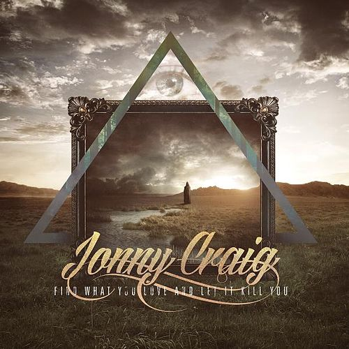 Find What You Love and Let It Kill You (Special Edition) by Jonny Craig