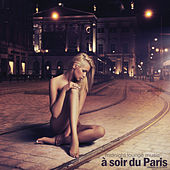 À soir du Paris: Midnight Lounge Music (Compilé de DJ MNX) by Various Artists