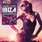 Play & Download Takeover Ibiza 2013 - the Progressive Files by Various Artists | Napster