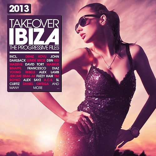 Takeover Ibiza 2013 - the Progressive Files by Various Artists