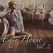 Play & Download Easy House, Vol. 2 by Various Artists | Napster
