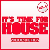 Play & Download It's Time for House - Vol. 4 by Various Artists | Napster