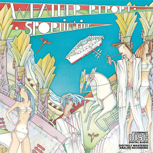 Sportin' Life by Weather Report