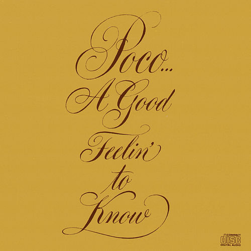A Good Feelin' To Know by Poco