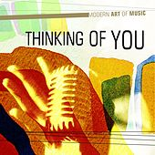 Play & Download Modern Art of Music: Thinking of You by Various Artists | Napster