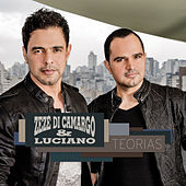 Play & Download Teorias by Zezé Di Camargo & Luciano | Napster
