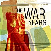 Modern Art of Music: The War Years by Various Artists