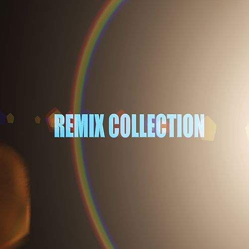 Play & Download Remix Collection by Various Artists | Napster