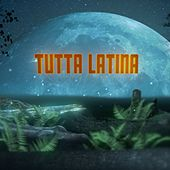 Play & Download Tutta Latina - Aperol by Various Artists | Napster