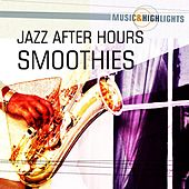 Play & Download Music & Highlights: Jazz After Hours - Smoothies by Various Artists | Napster