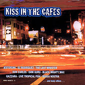 Kiss in the Cafes by Various Artists