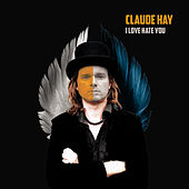 Play & Download I Love Hate You by Claude Hay | Napster