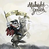 Play & Download The Brave Don't Run by Midnight Youth | Napster
