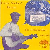 Frank Stokes' Dream: The Memphis Blues (1927-1931) by Various Artists