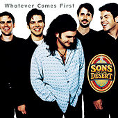 Play & Download Whatever Comes First by Sons Of The Desert | Napster
