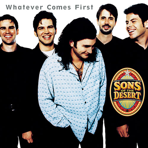 Whatever Comes First by Sons Of The Desert