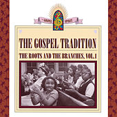 Play & Download The Gospel Tradition: The Roots & the Branches, Vol. 1 by Various Artists | Napster