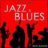 Hits of Jazz and Blues. Best Bands by Various Artists