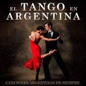 El Tango en Argentina. Canciones Argentinas de Siempre by Various Artists
