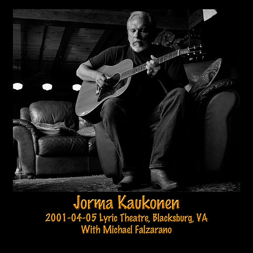 Play & Download 2001-04-05 the Lyric Theatre, Blacksburg, VA (Live) by Jorma Kaukonen | Napster