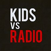 Kids vs Radio by Thieving Birds