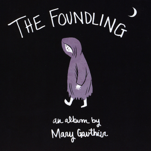 Play & Download The Foundling by Mary Gauthier | Napster