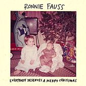 Play & Download Everybody Deserves A Merry Christmas by Ronnie Fauss | Napster