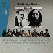 How Can You Be In Two Places At Once When You're Not Anywhere at by Firesign Theatre