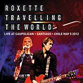 Travelling The World Live at Caupolican, Santiago, Chile May 5, 2012 von Roxette