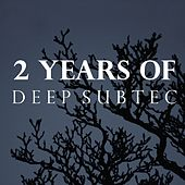 Play & Download 2 Years of Deep Subtec by Various Artists | Napster